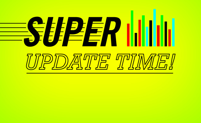 Super Update Time!